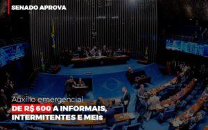 Senado Aprova Auxilio Emergencial De 600 Contabilidade No Itaim Paulista Sp | Abcon Contabilidade - Notícias e Artigos Contábeis