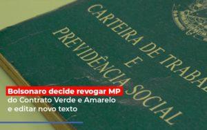 Bolsonaro Decide Revogar Mp Do Contrato Verde E Amarelo E Editar Novo Texto - Notícias e Artigos Contábeis