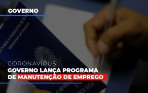 Governo Lanca Programa De Manutencao De Emprego - Notícias e Artigos Contábeis