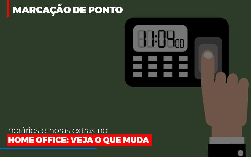 Marcacao De Pontos Horarios E Horas Extras No Home Office - Notícias e Artigos Contábeis