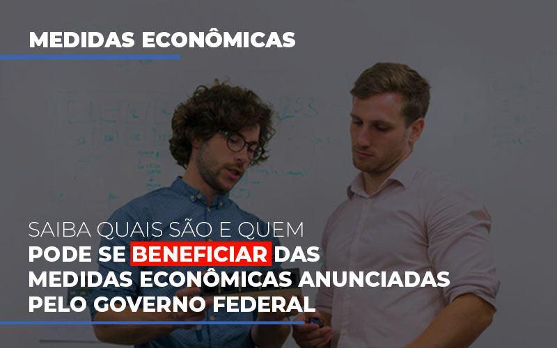 Medidas Economicas Anunciadas Pelo Governo Federal - Notícias e Artigos Contábeis