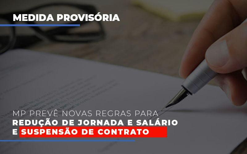 Mp Preve Novas Regras Para Reducao De Jornada E Salario E Suspensao De Contrato - Notícias e Artigos Contábeis