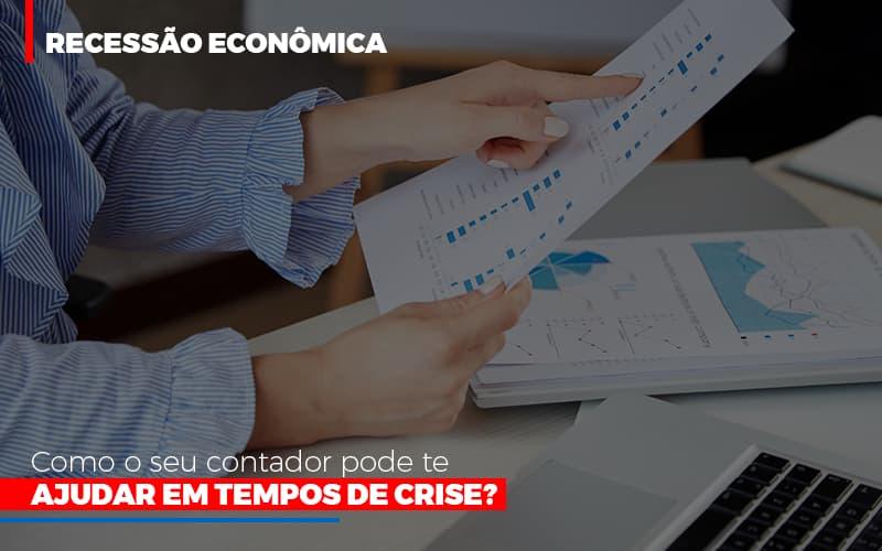Http://recessao Economica Como Seu Contador Pode Te Ajudar Em Tempos De Crise/ - Notícias e Artigos Contábeis