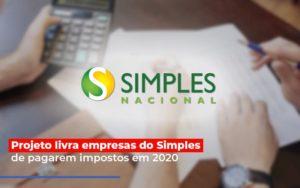 Projeto Livra Empresa Do Simples De Pagarem Post Contabilidade No Itaim Paulista Sp | Abcon Contabilidade - Notícias e Artigos Contábeis