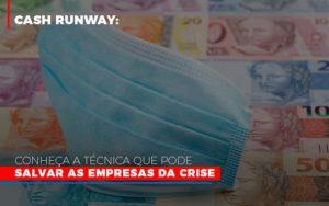 Cash Runway Conheca A Tecnica Que Pode Salvar As Empresas Da Crise - Notícias e Artigos Contábeis