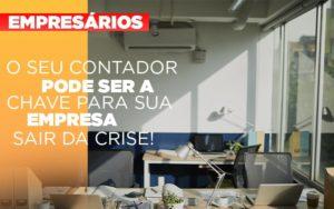 Contador E Peca Chave Na Retomada De Negocios Pos Pandemia - Notícias e Artigos Contábeis