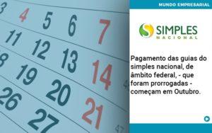 Pagamento Das Guias Do Simples Nacional De âmbito Federal Que Foram Prorrogadas Começam Em Outubro. - contabilità.sig | Soluções Inteligentes em Gestão