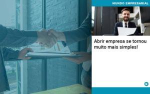 Abrir Empresa Se Tornou Muito Mais Simples - contabilità.sig | Soluções Inteligentes em Gestão