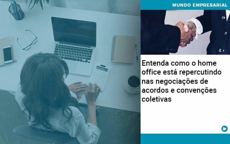 Entenda Como O Home Office Está Repercutindo Nas Negociações De Acordos E Convenções Coletivas - contabilità.sig | Soluções Inteligentes em Gestão