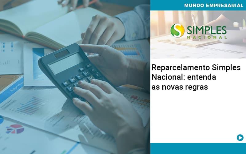 Reparcelamento Simples Nacional Entenda As Novas Regras - contabilità.sig | Soluções Inteligentes em Gestão