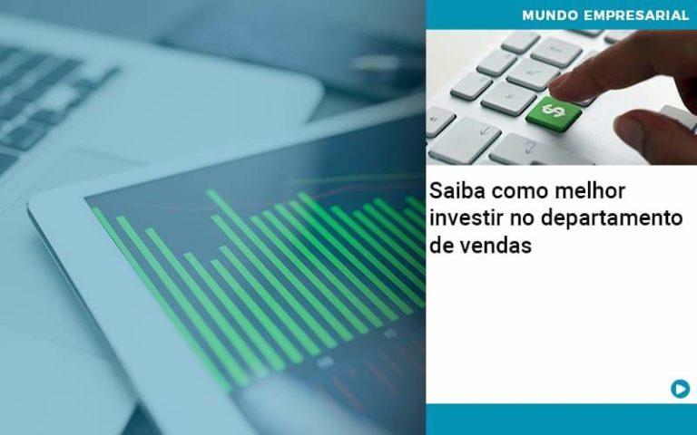 Saiba Como Melhor Investir No Departamento De Vendas - contabilità.sig | Soluções Inteligentes em Gestão