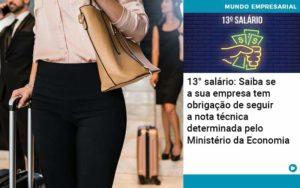 13 Salario Saiba Se A Sua Empresa Tem Obrigacao De Seguir A Nota Tecnica Determinada Pelo Ministerio Da Economica - contabilità.sig | Soluções Inteligentes em Gestão