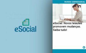E Social Novos Leiautes Promovem Mudancas Saiba Tudo - contabilità.sig   Soluções Inteligentes em Gestão