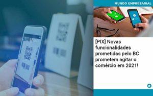 Pix Bc Promete Saque No Comercio E Compras Offline Para 2021 - contabilità.sig | Soluções Inteligentes em Gestão
