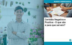 Certidao Negativa E Positiva O Que Sao E Para Que Servem - contabilità.sig | Soluções Inteligentes em Gestão