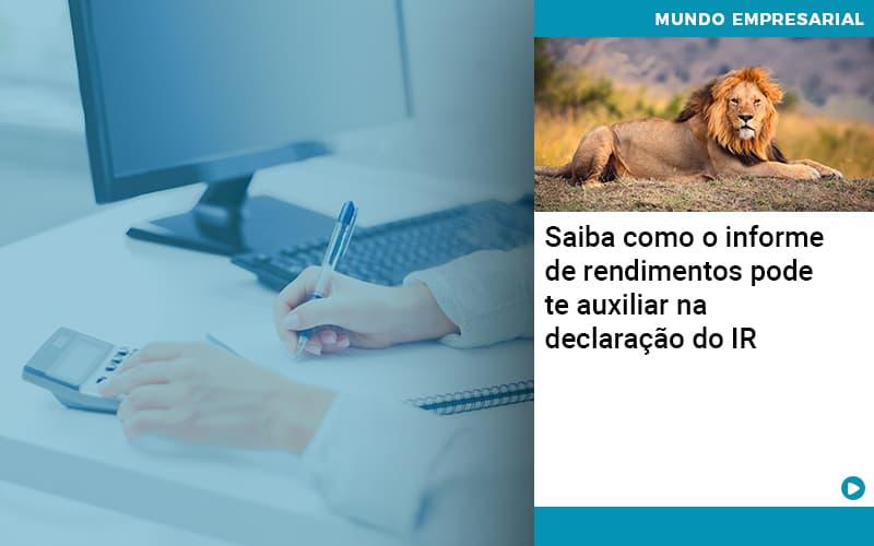 Saiba Como O Informe De Rendimento Pode Te Auxiliar Na Declaracao De Ir - contabilità.sig | Soluções Inteligentes em Gestão