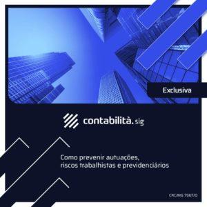 Como Prevenir Autuações, Riscos Trabalhistas E Previdenciários - contabilità.sig | Soluções Inteligentes em Gestão