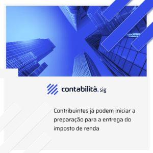 Contribuintes Já Podem Iniciar A Preparação Para A Entrega Do Imposto De Renda 08 02 - contabilità.sig | Soluções Inteligentes em Gestão